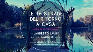 Le 16 Strade del ritorno a Casa - Seminario Residenziale @ Laghetto Lauro | Cologno Al Serio | Lombardia | Italia